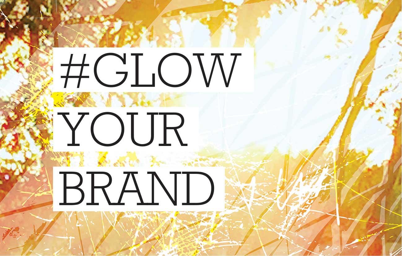 #glowyourbrand