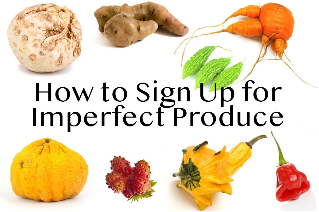 How To Sign Up For Imperfect Produce Love Eat Travel