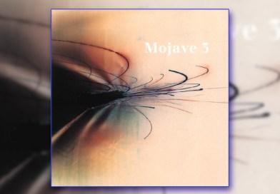 """Mojave 3 – """"Ask Me Tomorrow"""""""