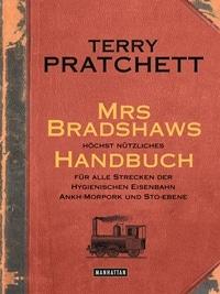 Buch Cover - Mrs Bradshaws hoechst nuetzliches Handbuch fuer alle Strecken der Hygienischen Eisenbahn Ankh-Morpork und Sto-Ebene von Terry Pratchett, Rechte bei Manhattan