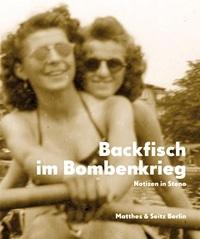 Buch Cover - Backfisch im Bombenkrieg - Das Tagebuch der Gitti Eicke Notizen in Steno 1943–45, Rechte bei Matthes & Seitz Berlin