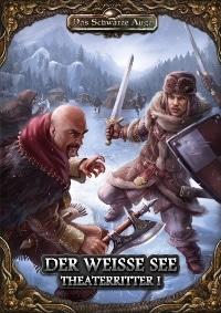 Cover - Der Weiße See - Theaterritter Band #1, Rechte bei Ulisses Spiele