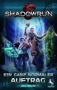 Shadowrun: Ein ganz normaler Auftrag von Mel Odom, Rechte bei Pegasus Press