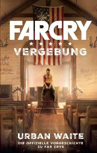 Far Cry 5: Vergebung von Urban Waite, Rechte bei Panini Books