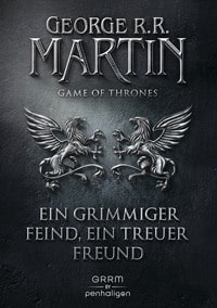 Game of Thrones 5: Ein grimmiger Feind, ein treuer Freund von George R R Martin, Rechte bei penhaligon