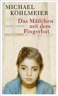 Das Mädchen mit dem Fingerhut von Michael Köhlmeier, Rechte bei Carl Hanser Verlag