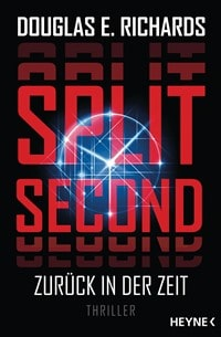 Split Second - Zurück in der Zeit von Douglas E. Richards, Rechte bei Heyne