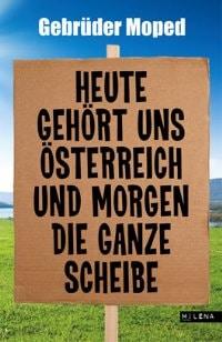Heute gehört uns Österreich und morgen die ganze Scheibe von den Gebrüder Moped, Rechte beim Milena Verlag