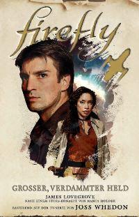 Firefly: Großer, verdammter Held von James Lovegrove, Rechte bei Panini Books