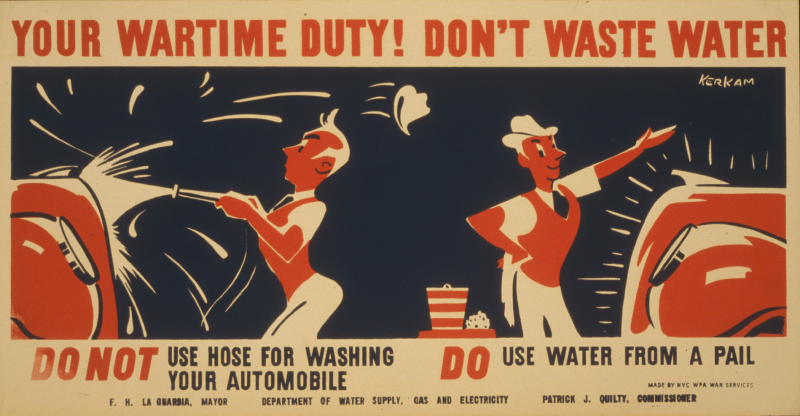Your wartime duty! Don't waste water.