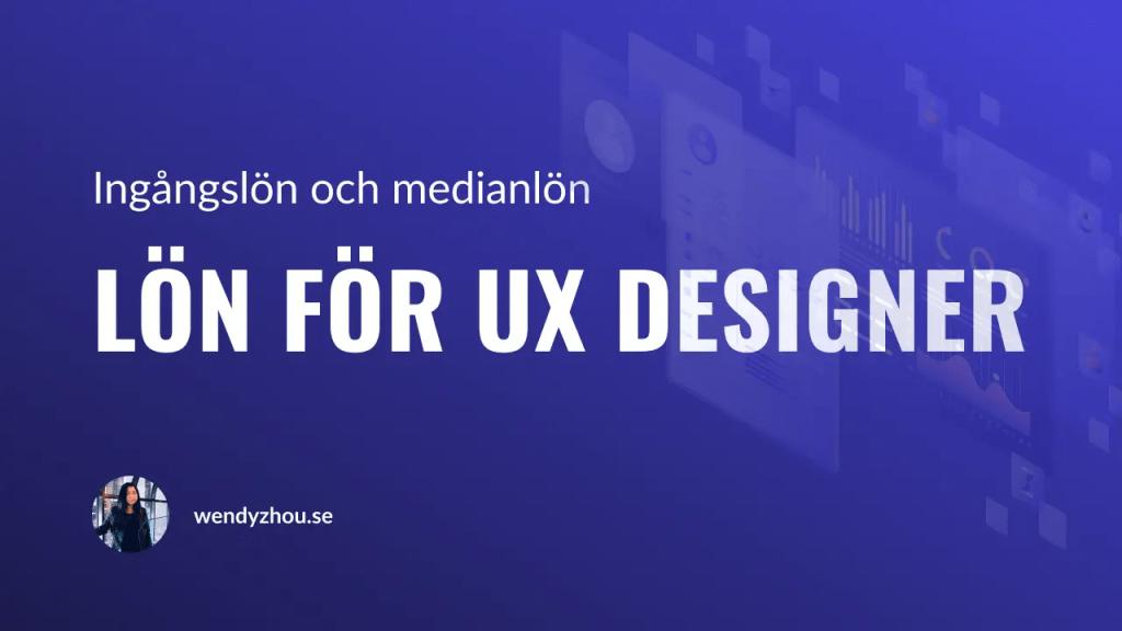Lön UX Designer - Ingångslön och medianlön