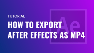 How to export After Effects as MP4 (without Media Encoder) 2021