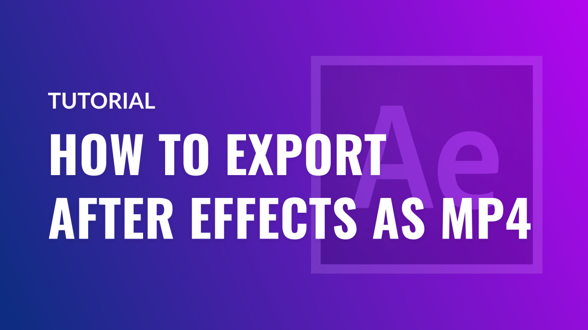 How to Export After Effects as MP4