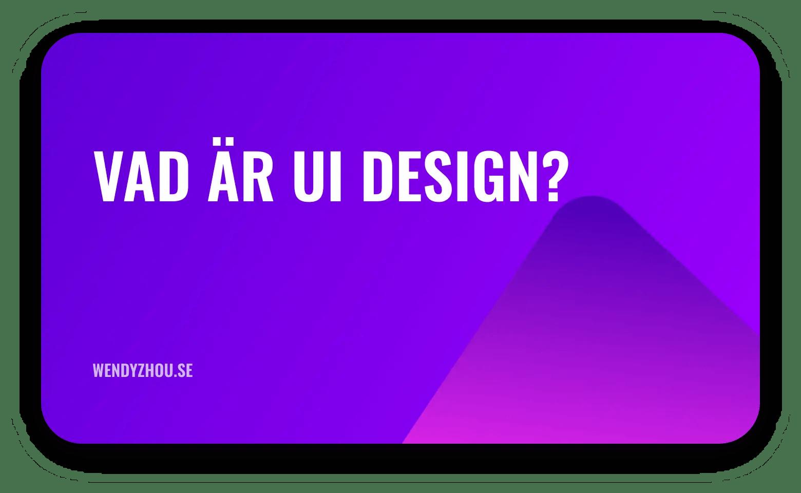 Vad är UI Design?