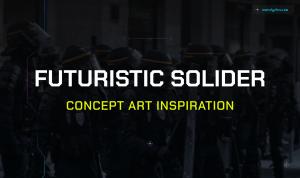 Futuristic Soldier Concept Art Inspiration