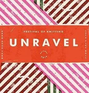 Unravel Festival of Yarn 2019