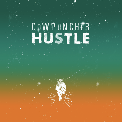 Cowpuncher - Hustle - The Band