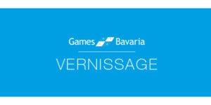 GAMES/BAVARIA VERNISSAGE