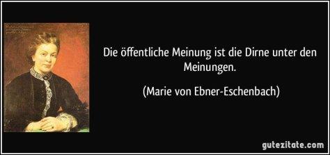 zitat-die-offentliche-meinung-ist-die-dirne-unter-den-meinungen-marie-von-ebner-eschenbach-258550