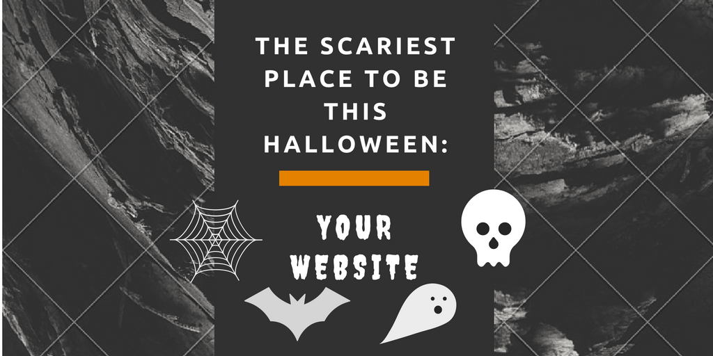 The scariest place to be this Halloween: Your website!