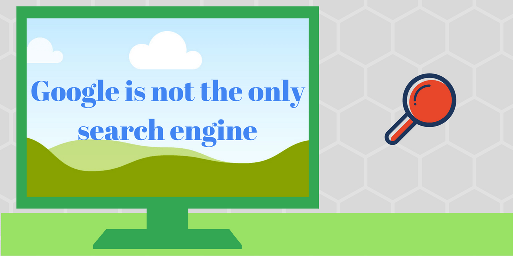 Google is not the only search engine