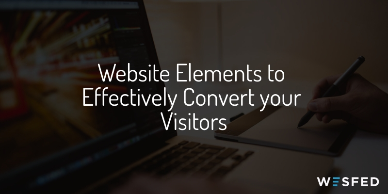 Website elements to effectively convert visitors