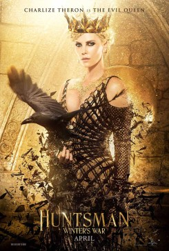 The Huntsman Winter's War Poster; Charlize Theron is The Evil Queen