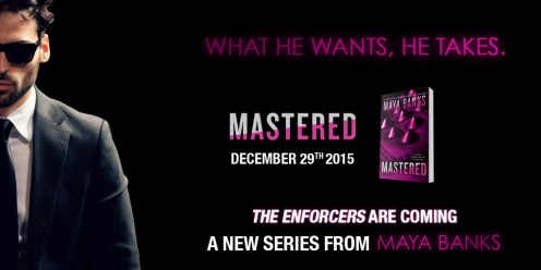 MASTERED by Maya Banks out on December 29, 2015; Release Date Image 3