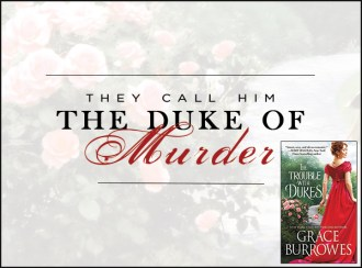 SPOTLIGHT: 'The Trouble with Dukes' by Grace Burrowes