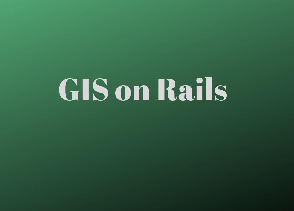 GIS on Rails