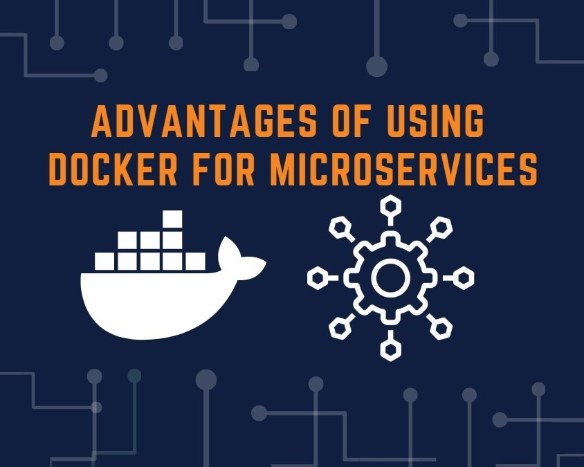 Advantages of using Docker for Microservices