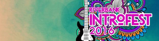 Riverbank Intro Fest 2016