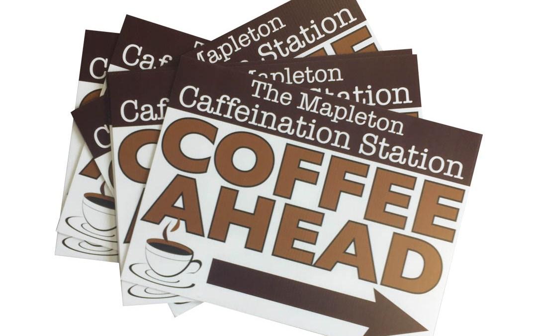 Caffeination Station – Coroplast Signs