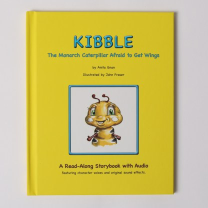 kibble the monarch caterpillar afraid to get wings by anita gnan storybook