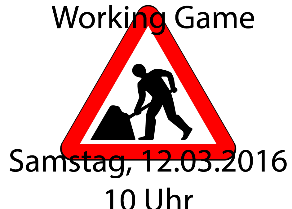 Spring Working Game – 12.03.2016 – 10 Uhr