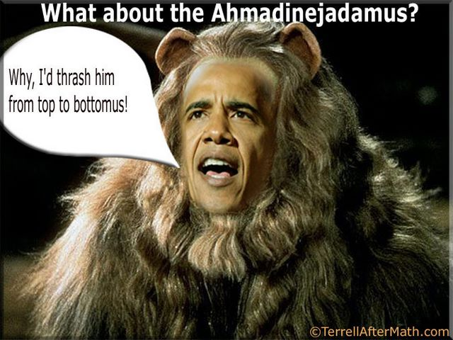 Obama Cowardly Lion Iran SC Will Obama betray the U.S. in October Surprise deal with Iran?
