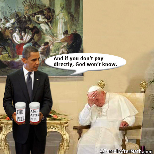 Obama Pope Birth Control SC A report from the front lines in the war between Catholics and Obama