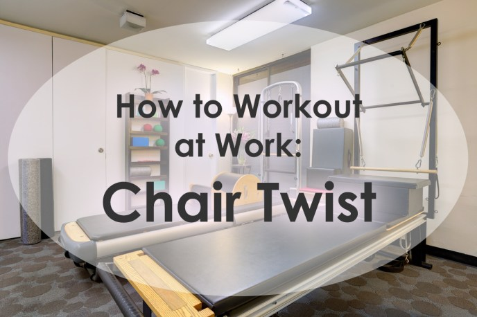 How to Workout at Work: Chair Twist image