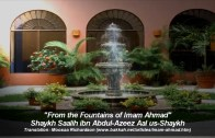 From the Fountains of Imām Ahmad bin Hanbal | Shaykh Sālih bin Abdul-Azīz Āl us-Shaykh