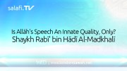 Is Allāh's Speech An Innate Quality, Only? | Shaykh Rabī' bin Hādī Al-Madkhalī