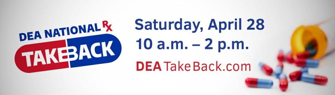 April 28:   National DEA Drug Takeback Day