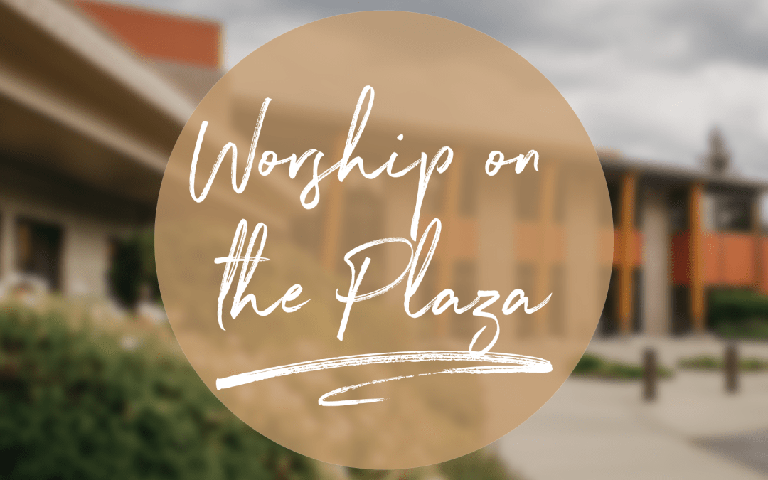 WORSHIP ON THE PLAZA