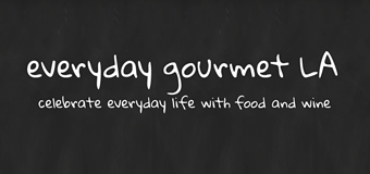 Everyday Gourmet LA – Part 2