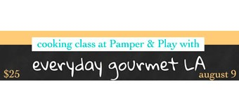 Cooking Class at Pamper & Play – August 9