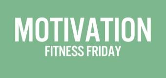 Fitness Friday: Motivation