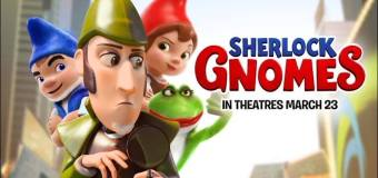 """Sherlock Gnomes"" comes to theatres March 23rd"