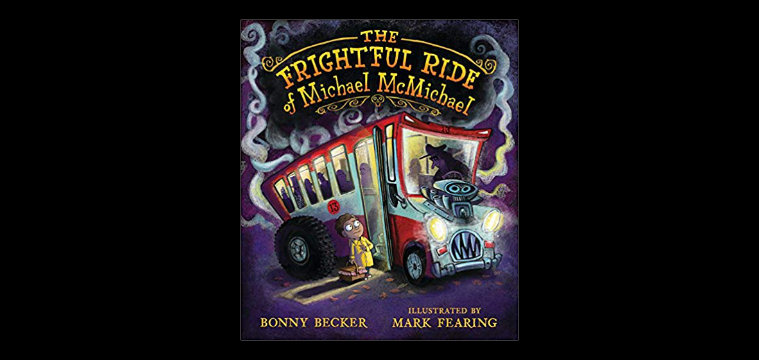 "Halloween book for Early Readers, ""The Frightful Ride of Michael McMichael"""