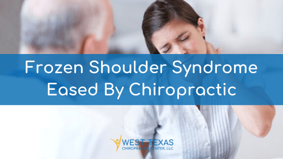 Frozen Shoulder Syndrome Eased By Chiropractic