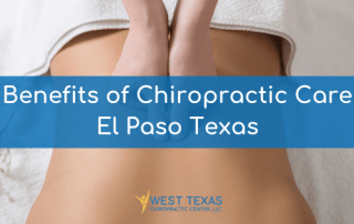 Benefits of Chiropractic Care El Paso Texas