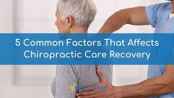 5 Common Factors That Affects Chiropractic Care Recovery